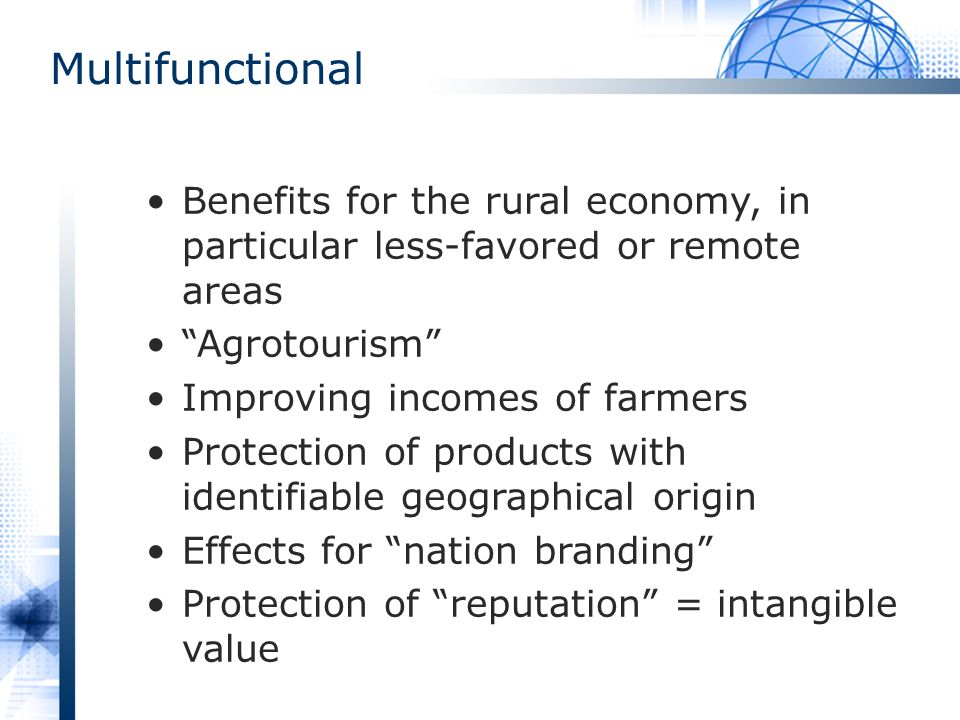 Multifunctional Benefits for the rural economy, in particular less-favored or remote areas. Agrotourism