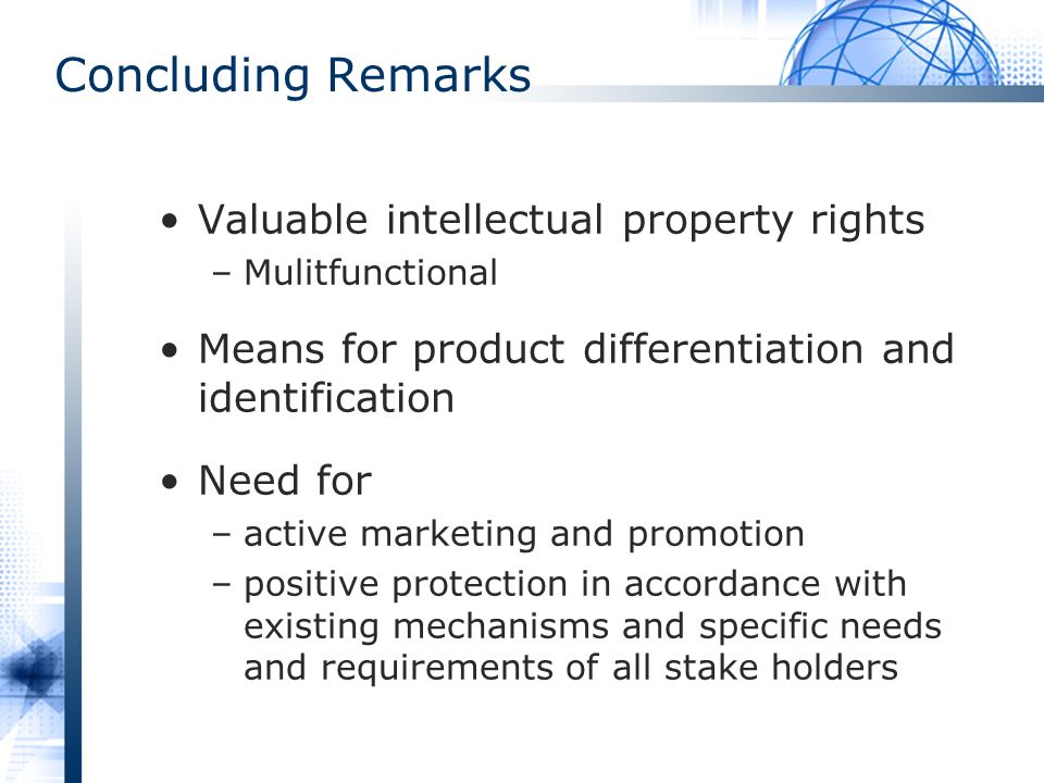 Concluding Remarks Valuable intellectual property rights
