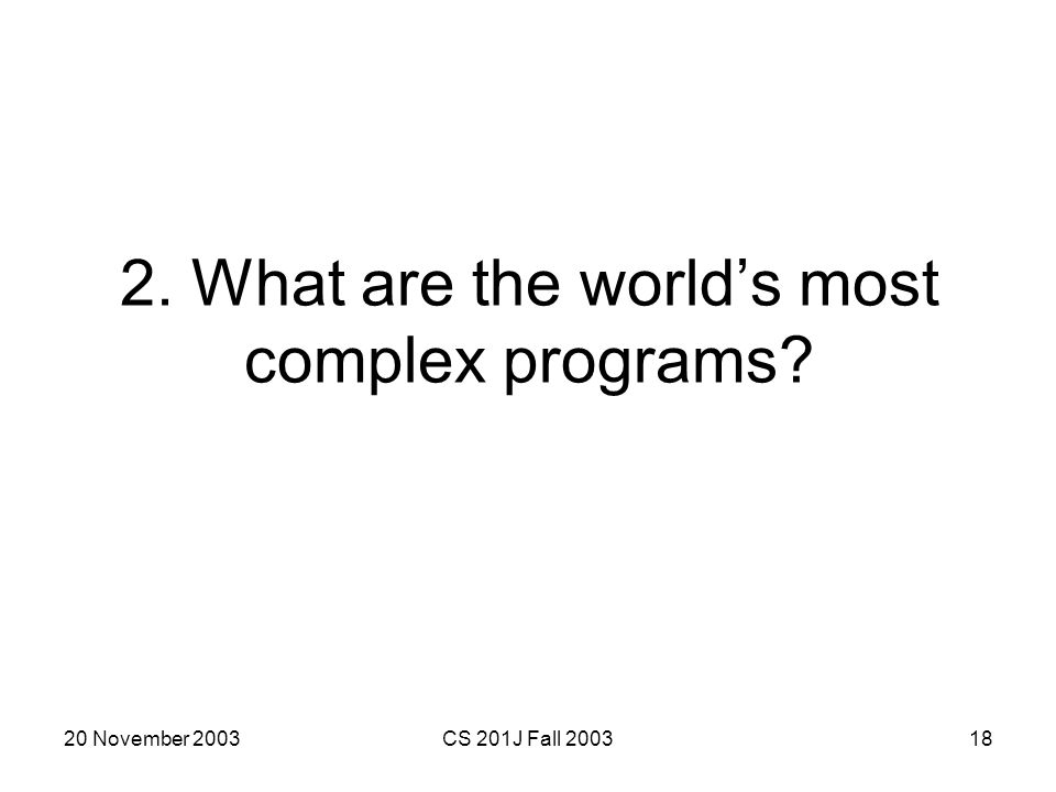 2. What are the world's most complex programs