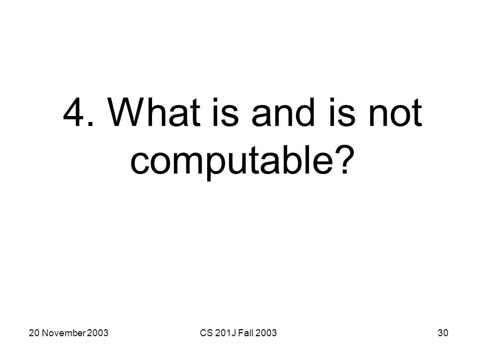 4. What is and is not computable