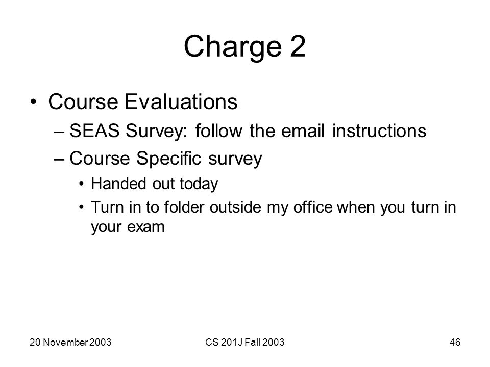 Charge 2 Course Evaluations SEAS Survey: follow the email instructions