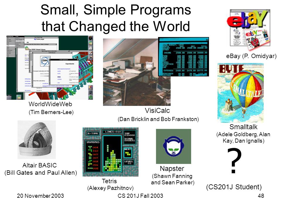 Small, Simple Programs that Changed the World