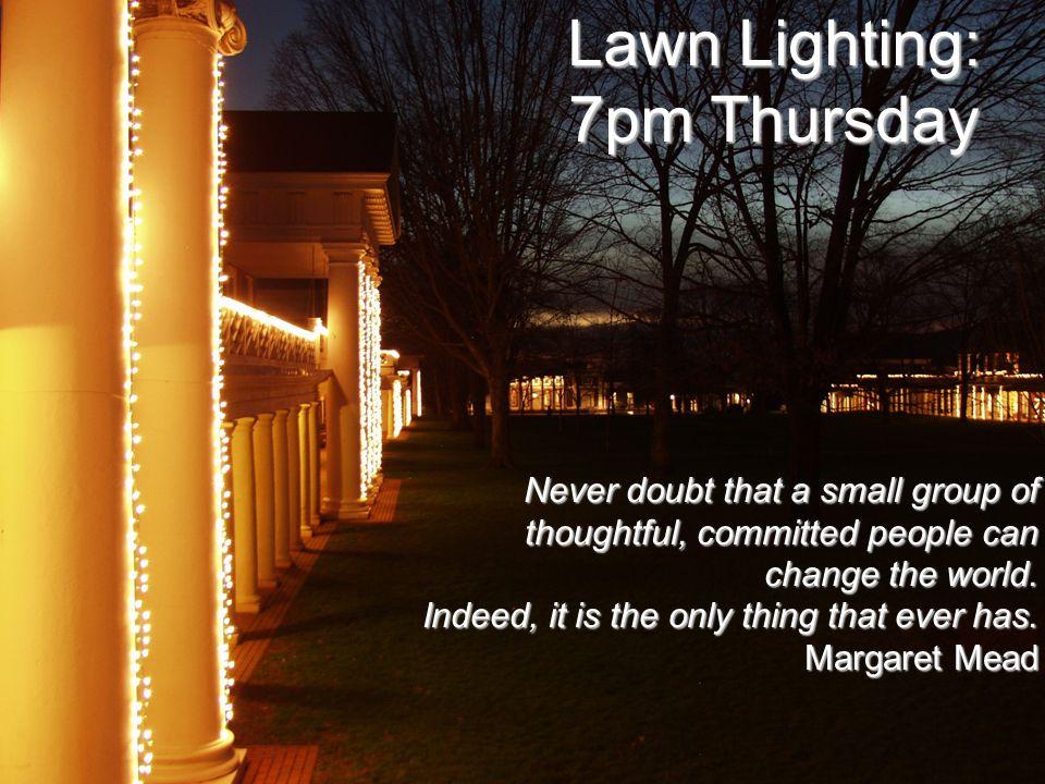 Lawn Lighting: 7pm Thursday