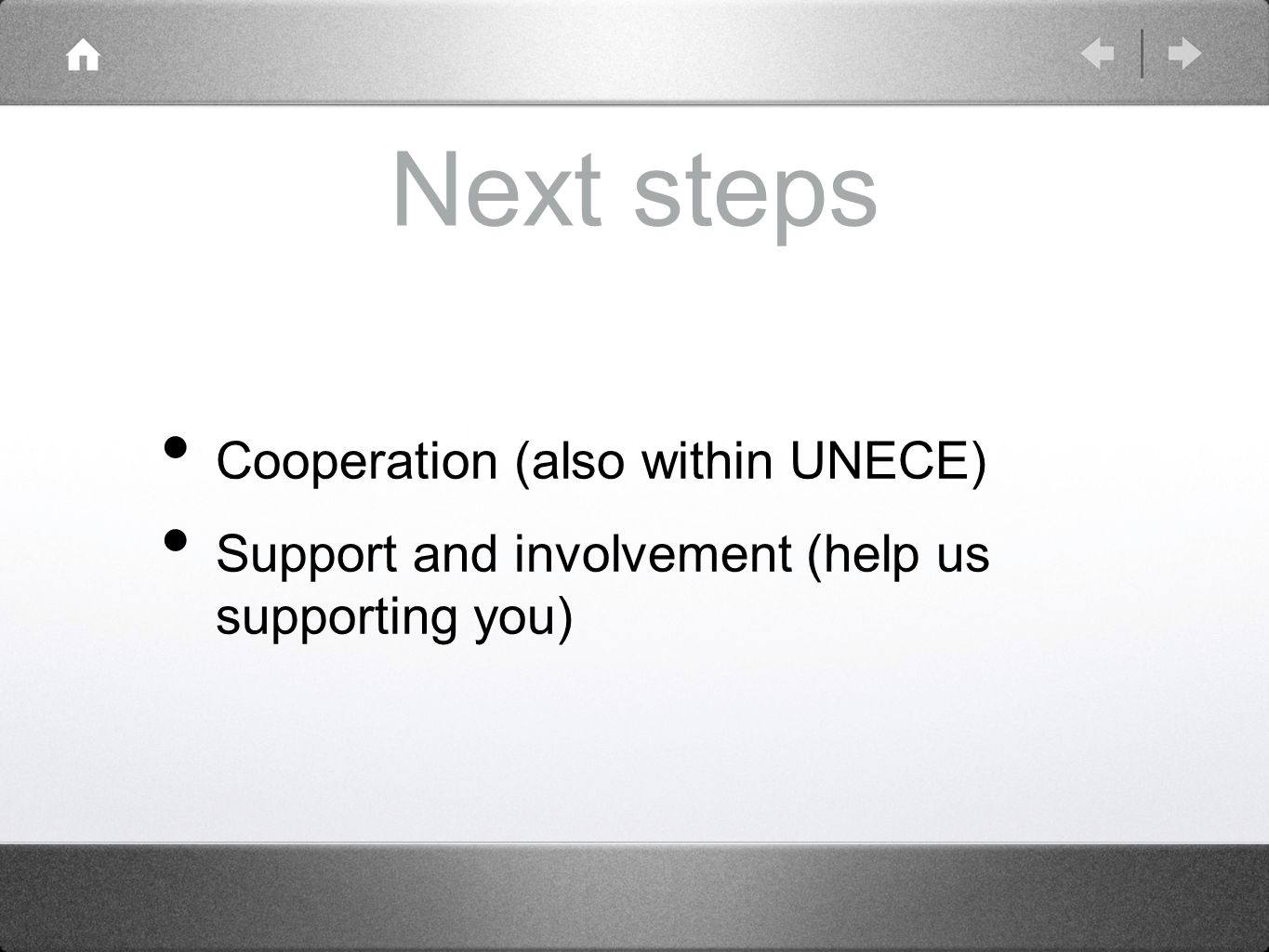 Next steps Cooperation (also within UNECE)