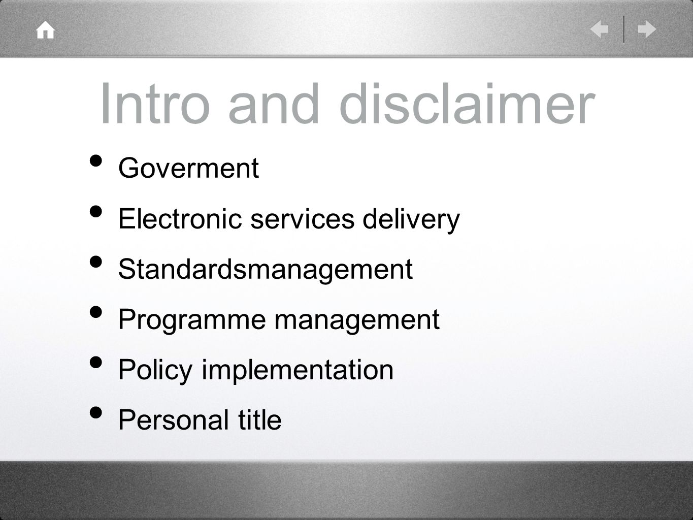 Intro and disclaimer Goverment Electronic services delivery