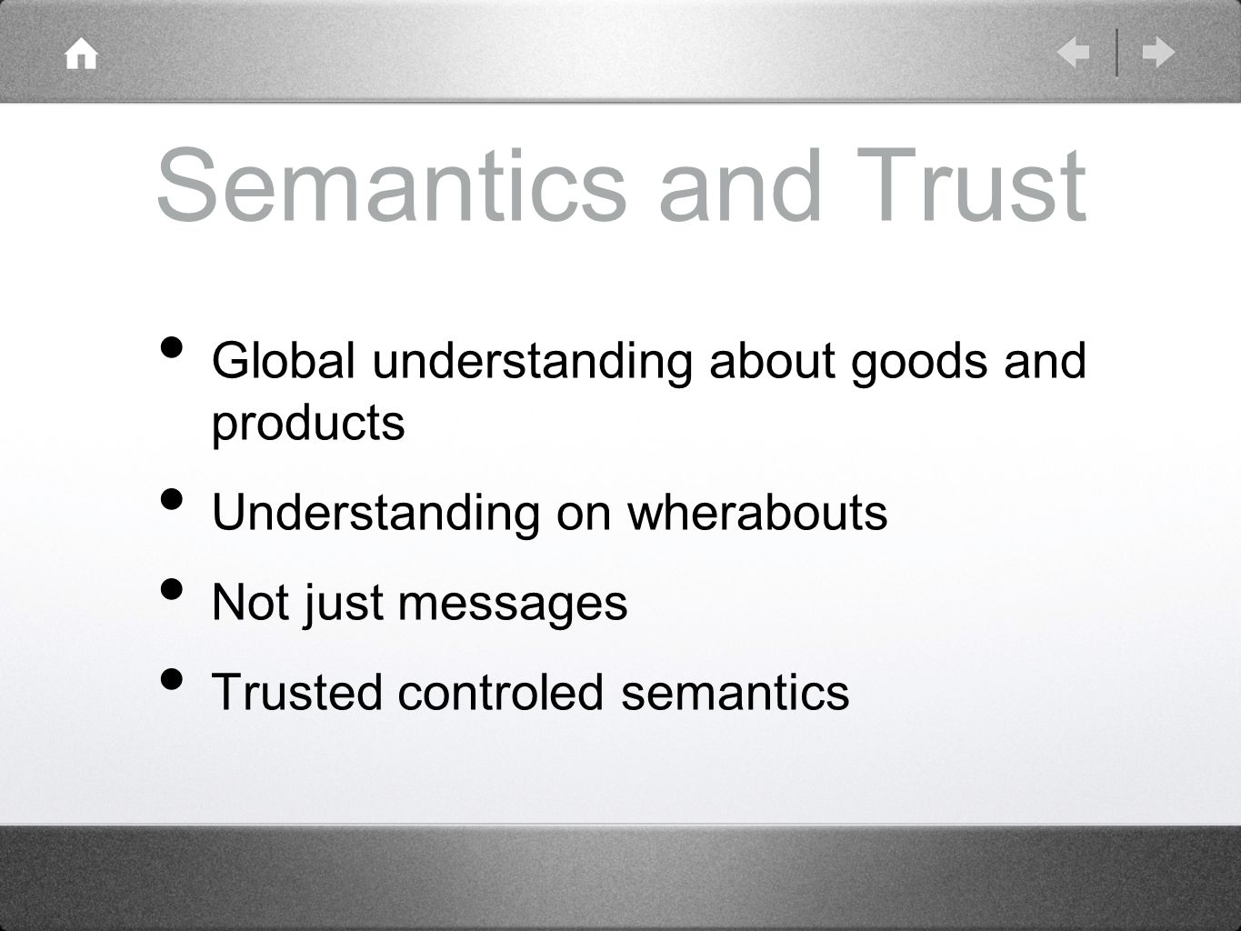 Semantics and Trust Global understanding about goods and products