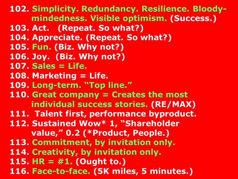 102. Simplicity. Redundancy. Resilience. Bloody-