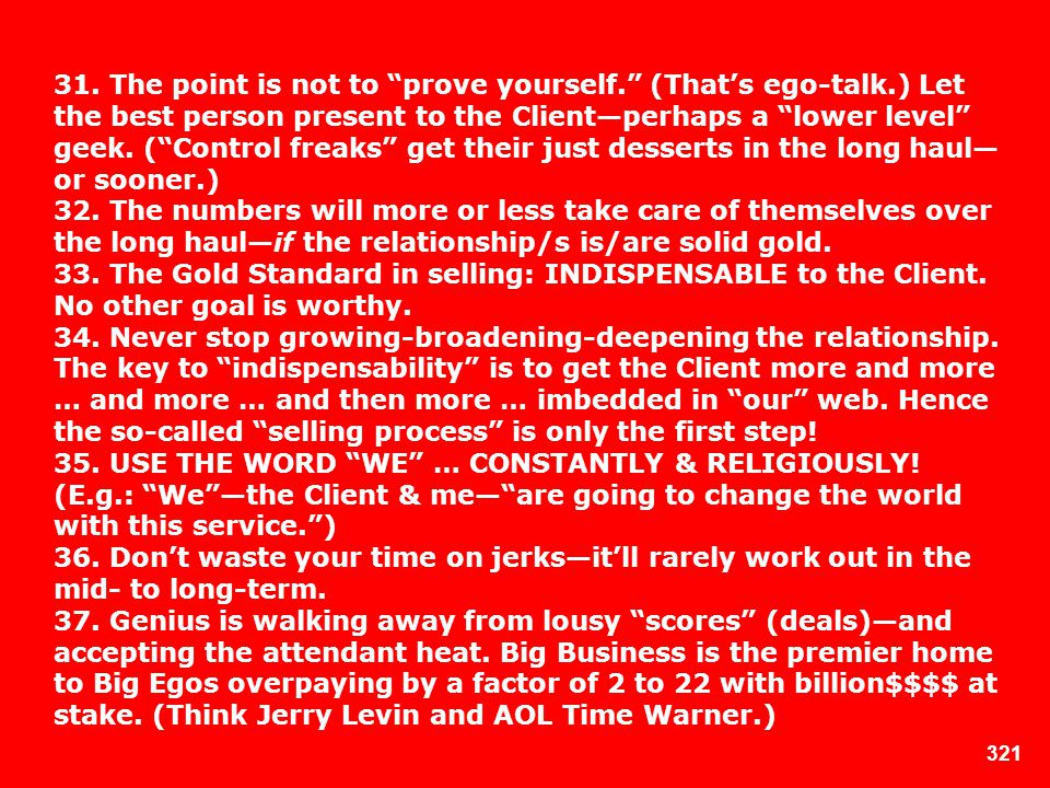 31. The point is not to prove yourself. (That's ego-talk