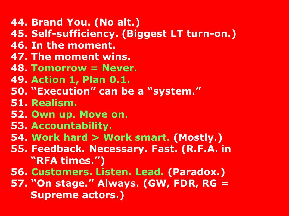 44. Brand You. (No alt.) 45. Self-sufficiency. (Biggest LT turn-on.) 46. In the moment. 47. The moment wins.