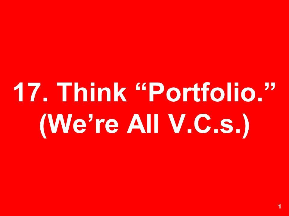 17. Think Portfolio. (We're All V.C.s.)