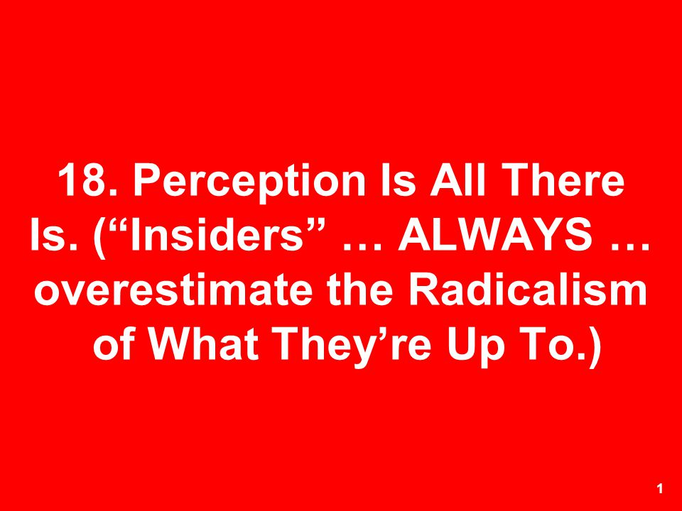 18. Perception Is All There Is
