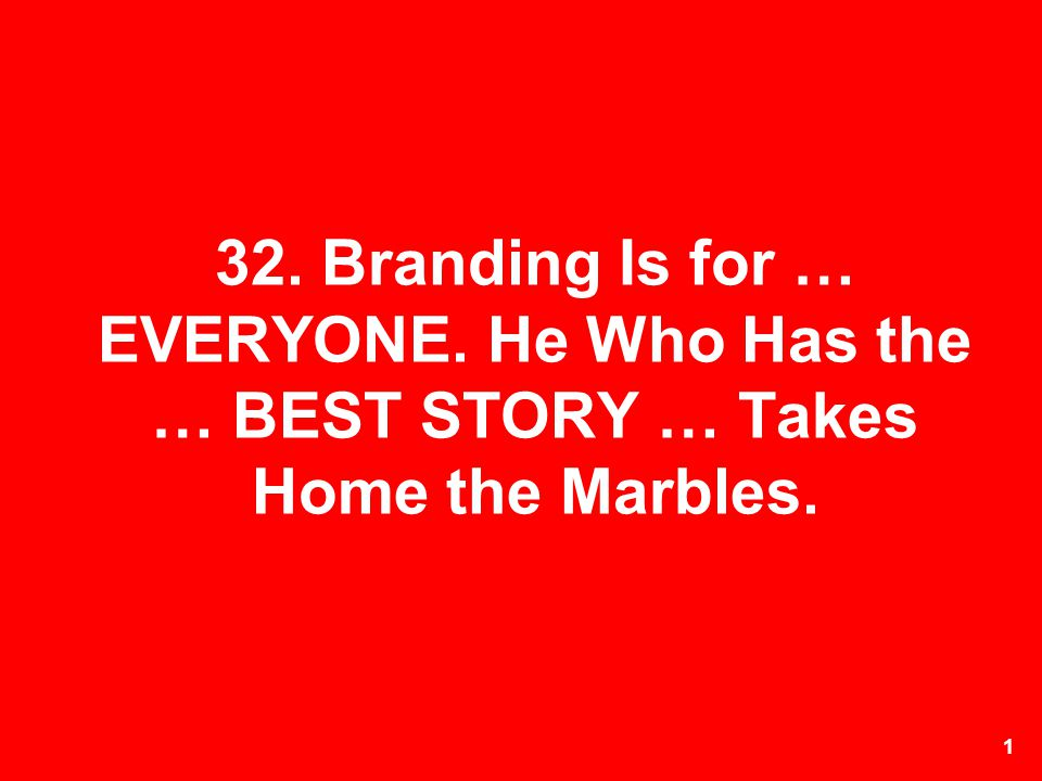 32. Branding Is for … EVERYONE