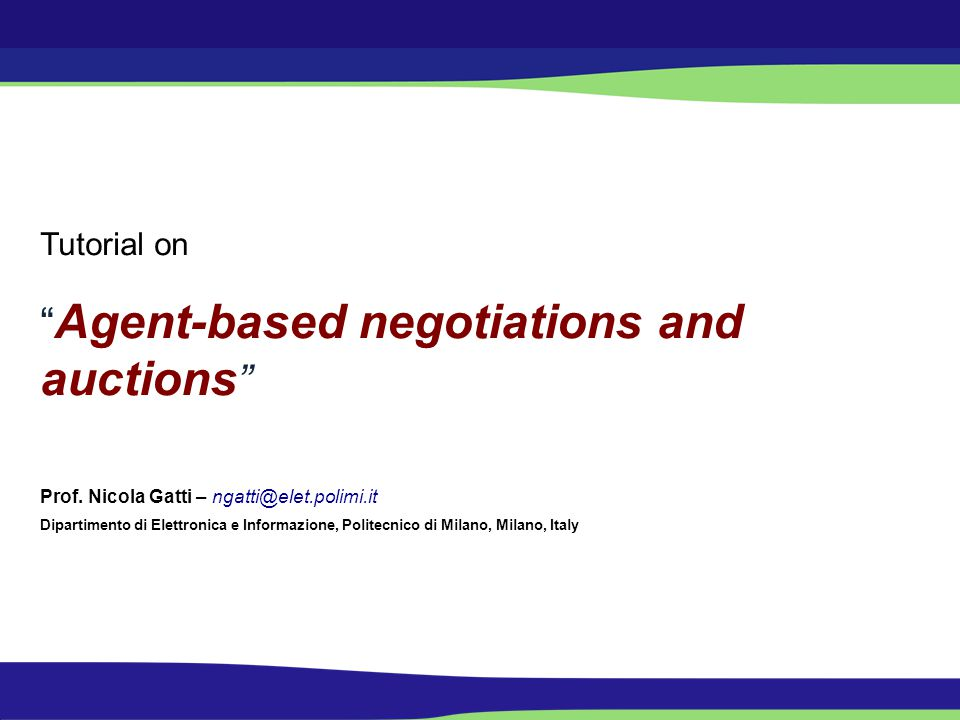 Agent-based negotiations and auctions