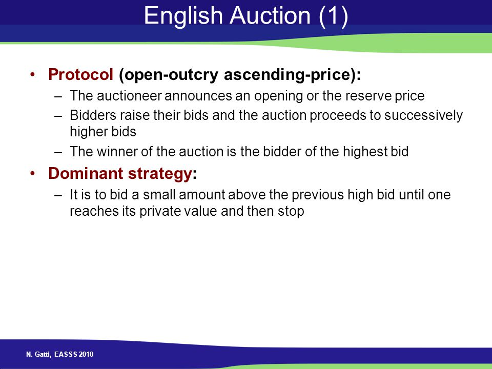 English Auction (1) Protocol (open-outcry ascending-price):