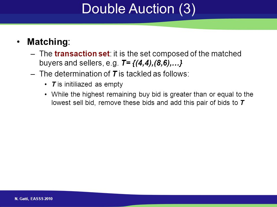 Double Auction (3) Matching: