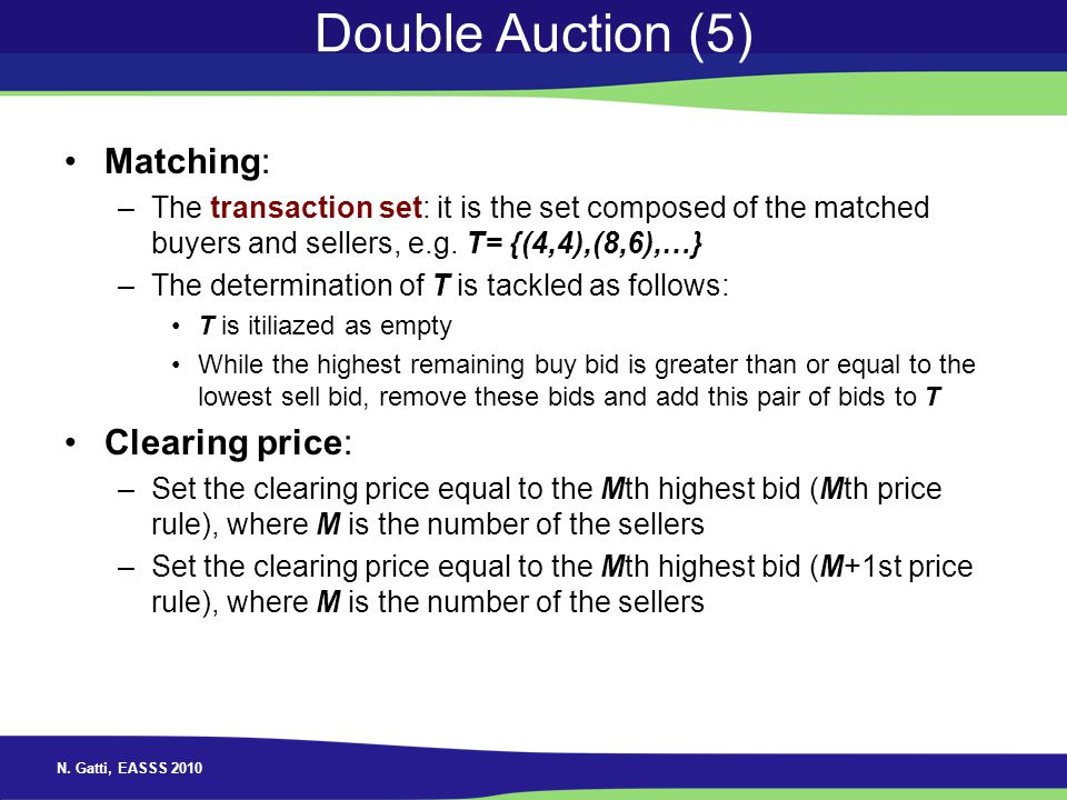 Double Auction (5) Matching: Clearing price: