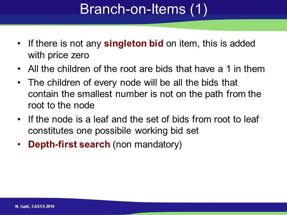 Branch-on-Items (1) If there is not any singleton bid on item, this is added with price zero.
