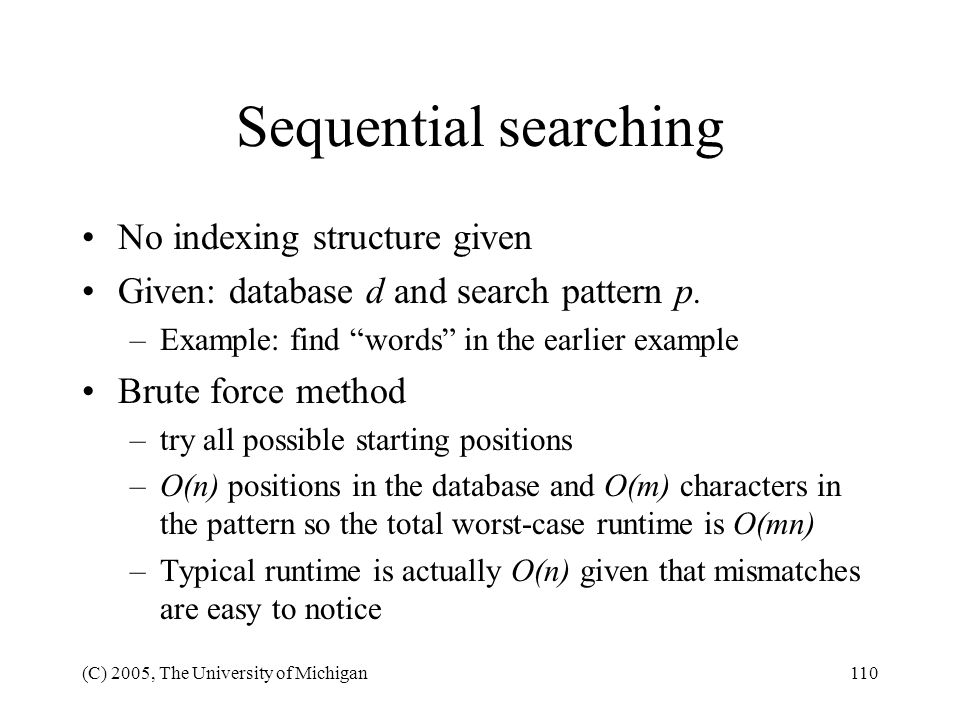 Sequential searching No indexing structure given