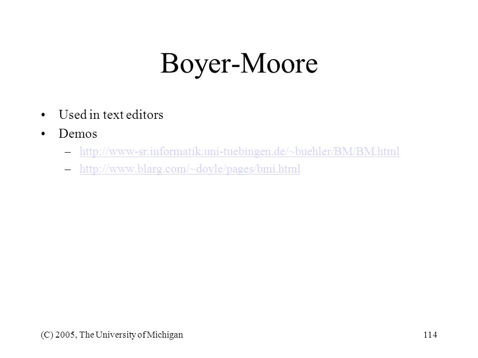 Boyer-Moore Used in text editors Demos