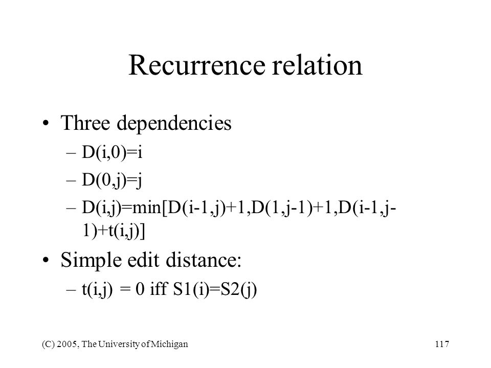 Recurrence relation Three dependencies Simple edit distance: D(i,0)=i