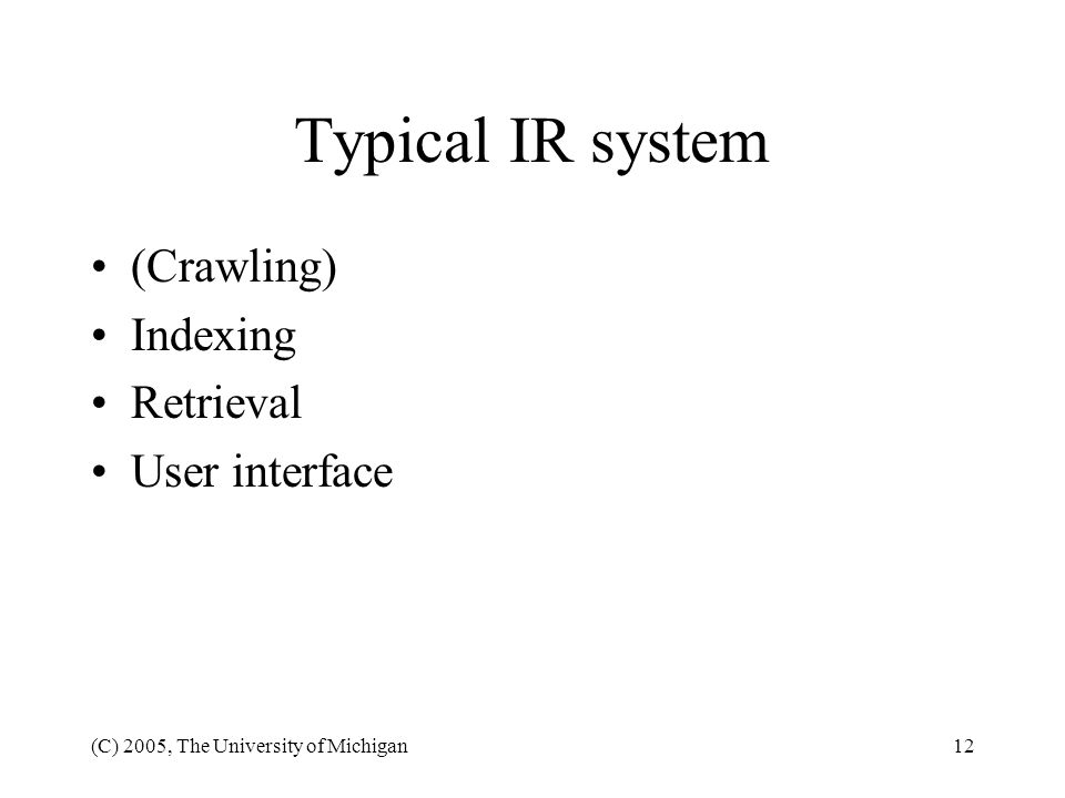 Typical IR system (Crawling) Indexing Retrieval User interface