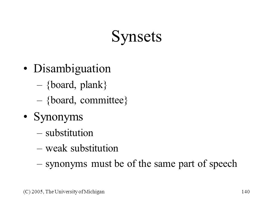 Synsets Disambiguation Synonyms {board, plank} {board, committee}