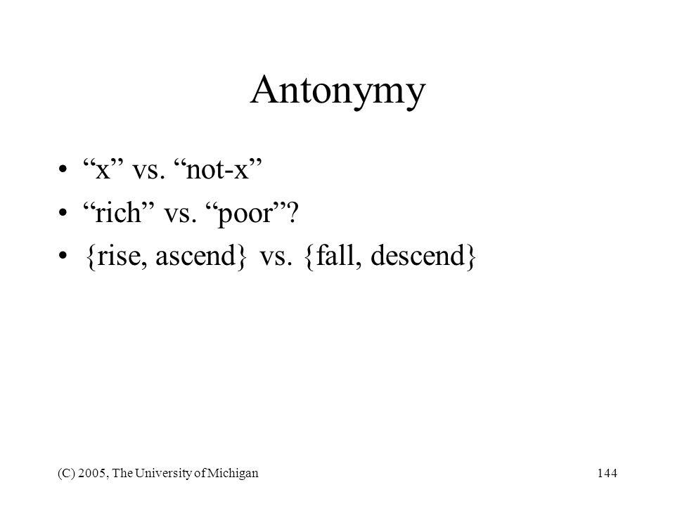 Antonymy x vs. not-x rich vs. poor