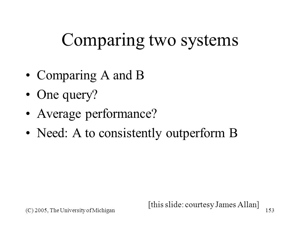 Comparing two systems Comparing A and B One query