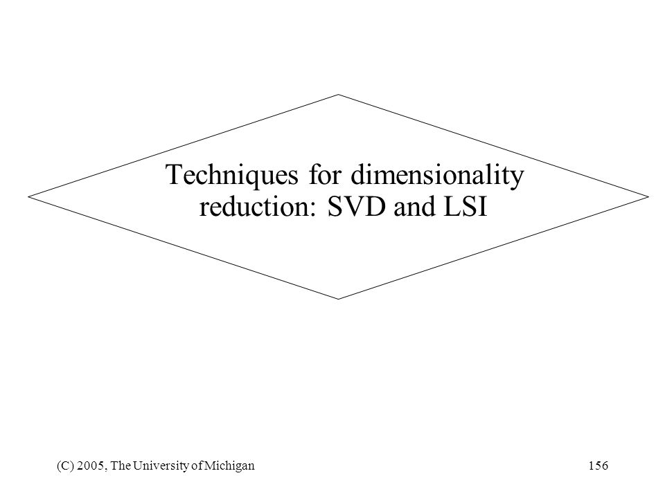 Techniques for dimensionality reduction: SVD and LSI