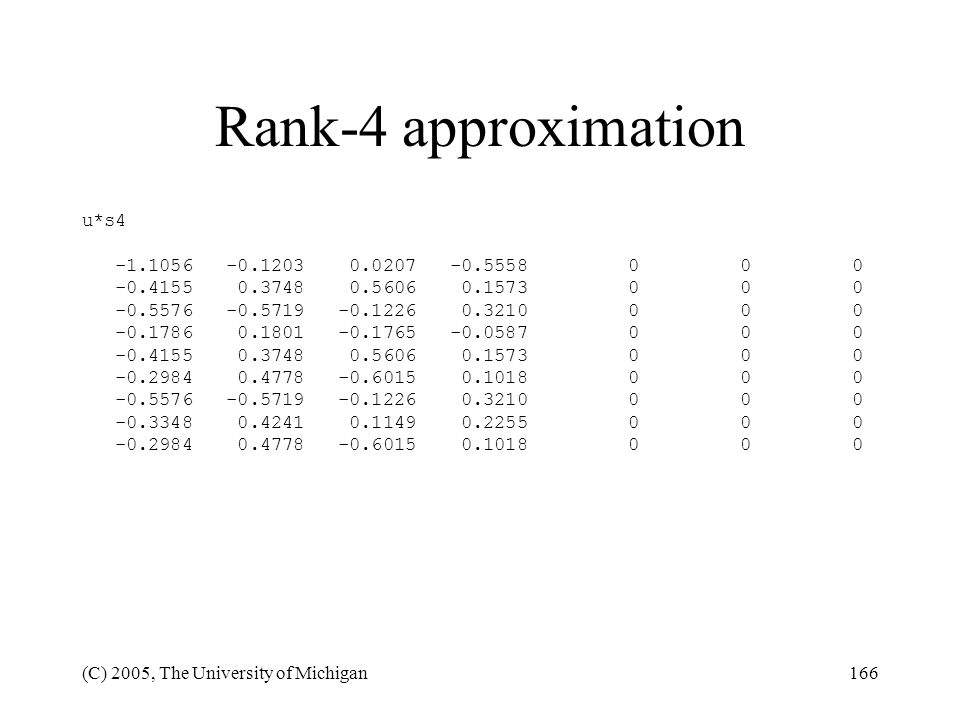 Rank-4 approximation u*s4 -1.1056 -0.1203 0.0207 -0.5558 0 0 0