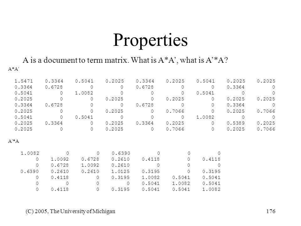 Properties A is a document to term matrix. What is A*A', what is A'*A