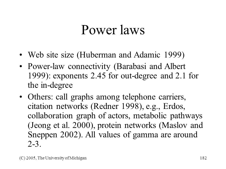 Power laws Web site size (Huberman and Adamic 1999)