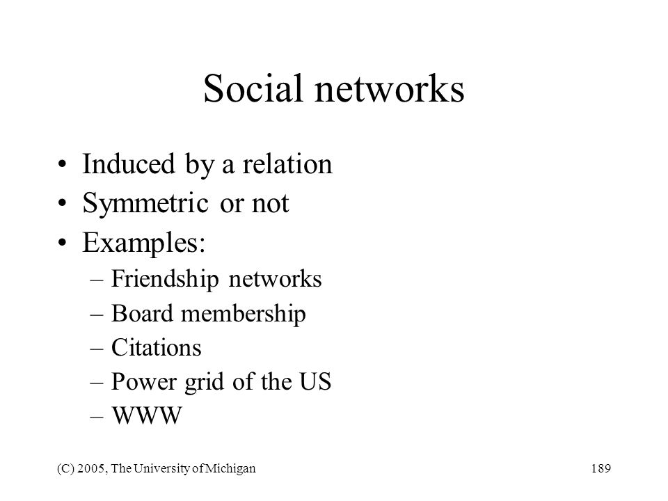 Social networks Induced by a relation Symmetric or not Examples: