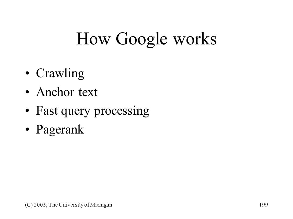 How Google works Crawling Anchor text Fast query processing Pagerank