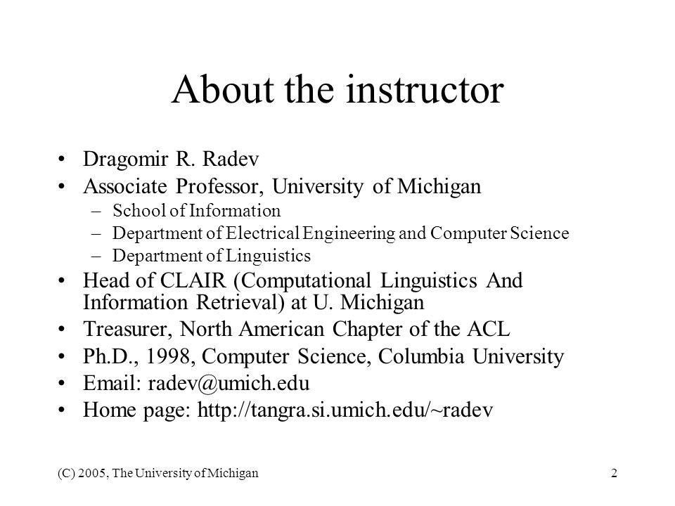 About the instructor Dragomir R. Radev