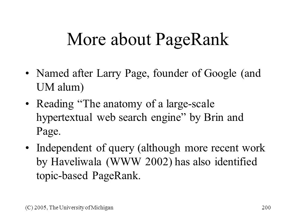 More about PageRank Named after Larry Page, founder of Google (and UM alum)