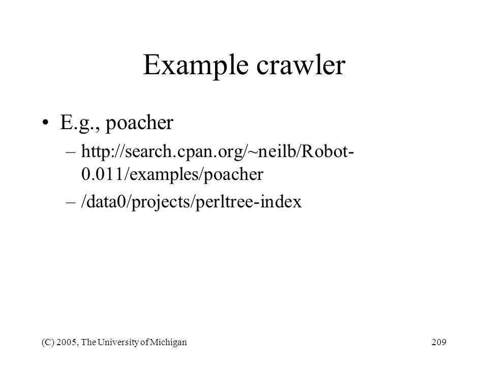 Example crawler E.g., poacher
