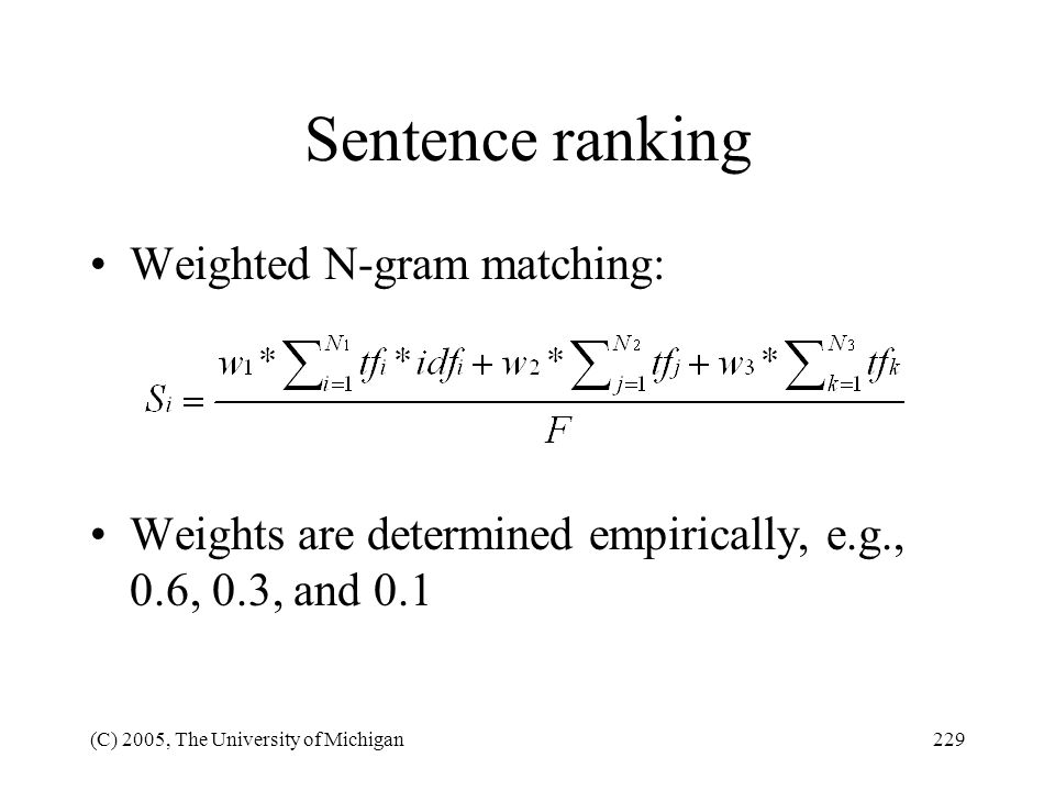 Sentence ranking Weighted N-gram matching: