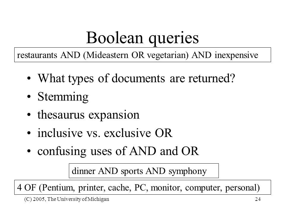 Boolean queries What types of documents are returned Stemming