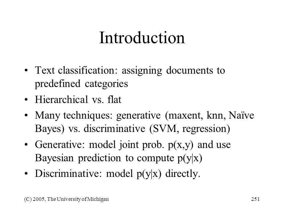 Introduction Text classification: assigning documents to predefined categories. Hierarchical vs. flat.