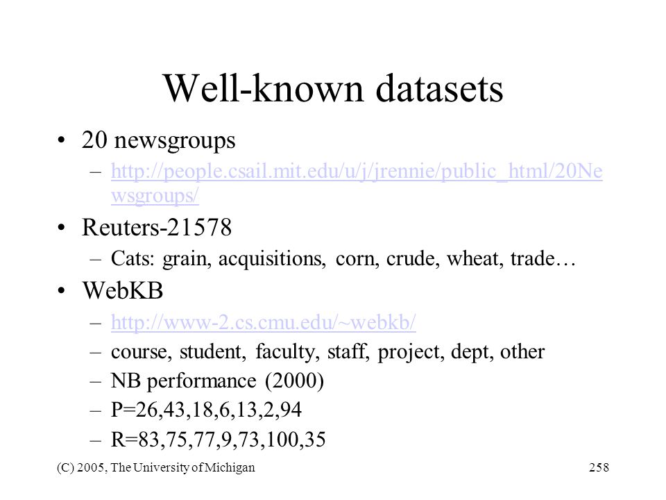 Well-known datasets 20 newsgroups Reuters-21578 WebKB