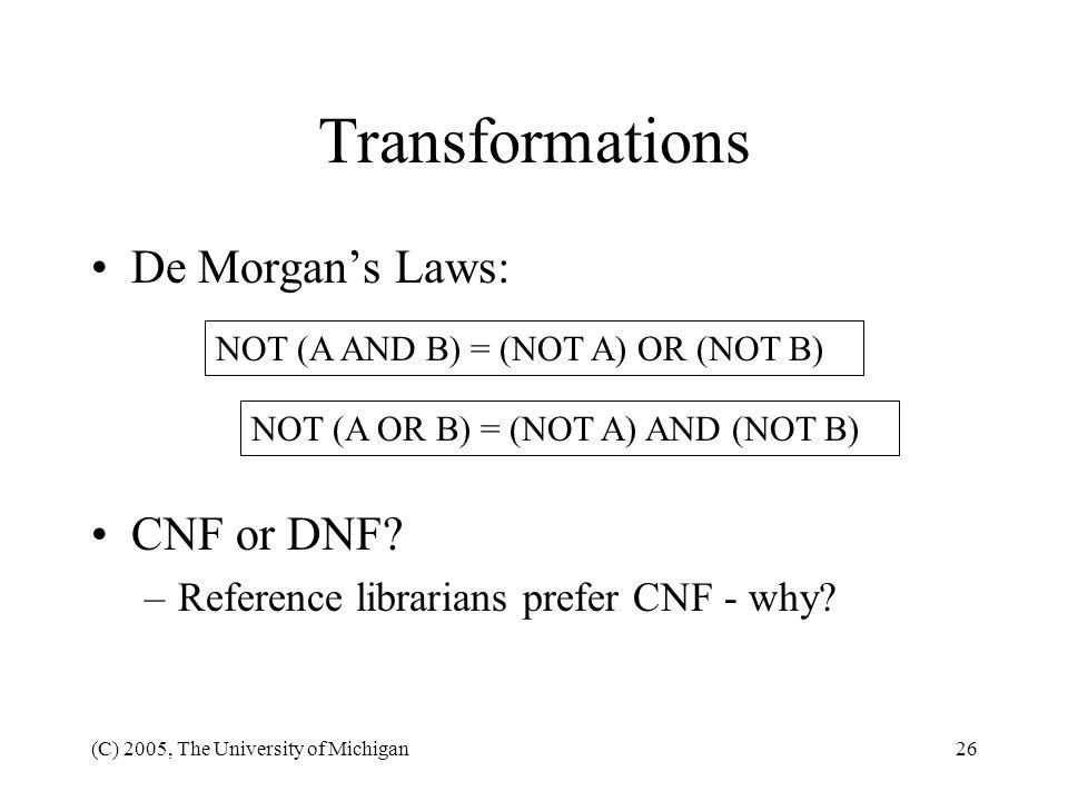 Transformations De Morgan's Laws: CNF or DNF