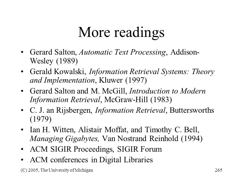 More readings Gerard Salton, Automatic Text Processing, Addison-Wesley (1989)