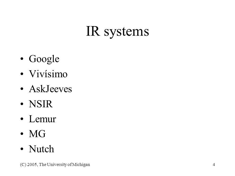 IR systems Google Vivísimo AskJeeves NSIR Lemur MG Nutch