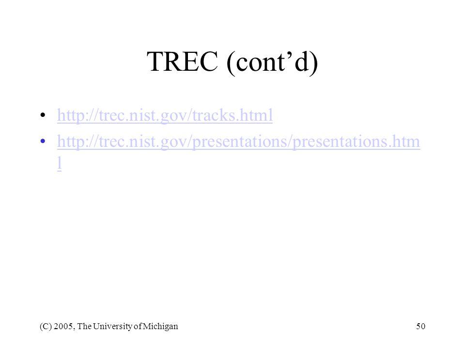 TREC (cont'd) http://trec.nist.gov/tracks.html