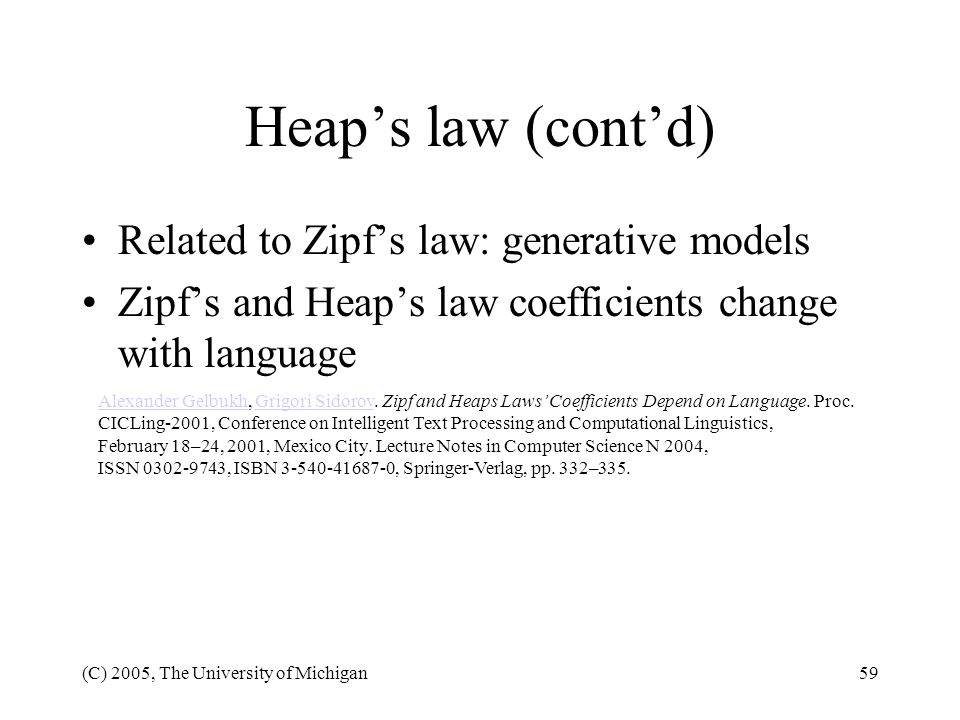 Heap's law (cont'd) Related to Zipf's law: generative models