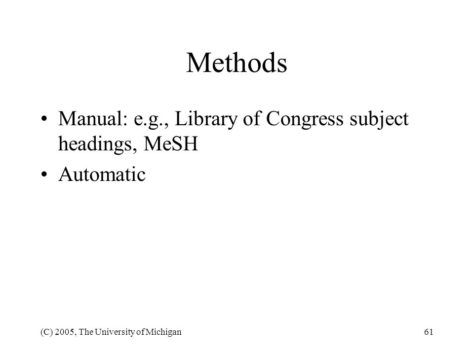 Methods Manual: e.g., Library of Congress subject headings, MeSH