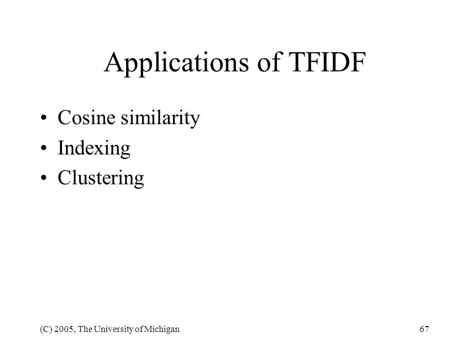 Applications of TFIDF Cosine similarity Indexing Clustering