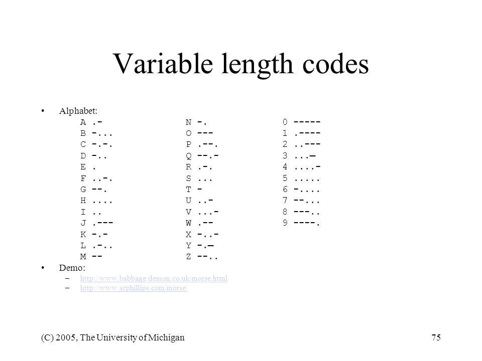 Variable length codes Alphabet: A .- N -. 0 ----- B -... O --- 1 .----
