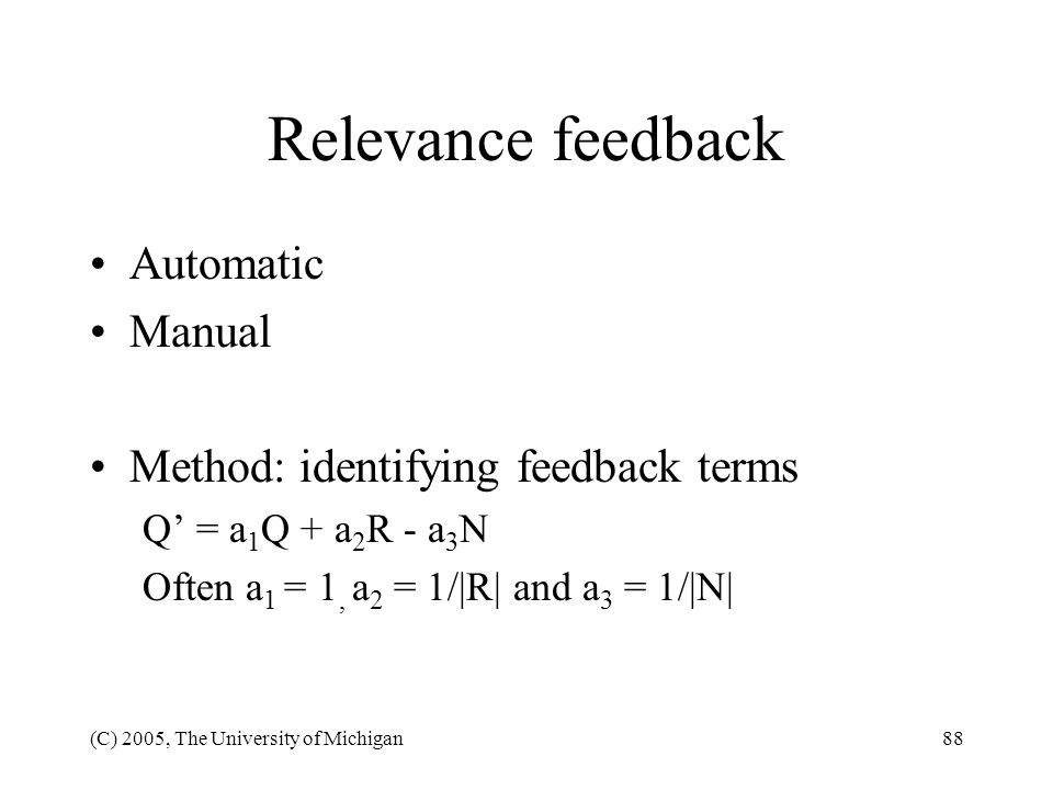 Relevance feedback Automatic Manual Method: identifying feedback terms